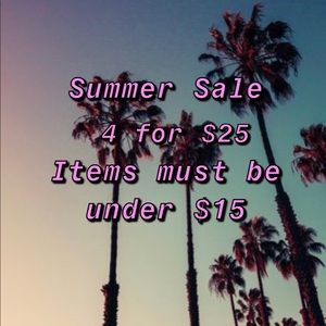 Summer Sale 4 for $25
